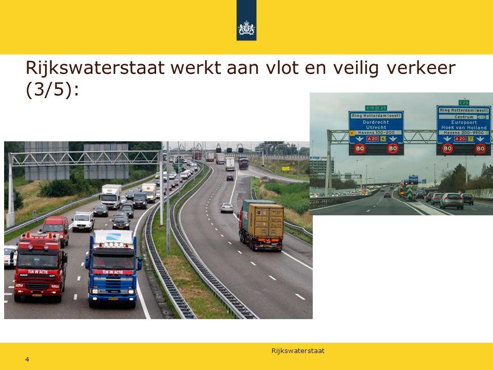 Rijkswaterstaat Rijkswaterstaat werkt aan betrouwbare en bruikbare informatie (4/5): 5