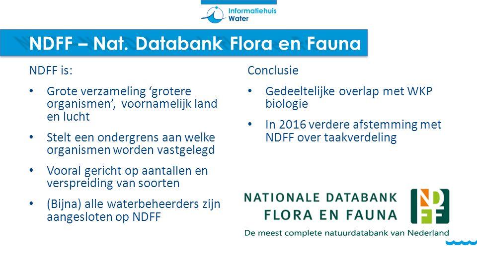 NDFF – Nat. Databank Flora en Fauna NDFF is: Grote verzameling 'grotere organismen', voornamelijk land en lucht Stelt een ondergrens aan welke organis