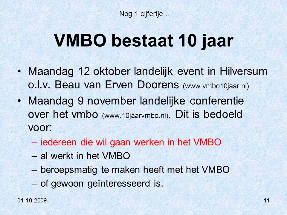 01-10-200911 VMBO bestaat 10 jaar Maandag 12 oktober landelijk event in Hilversum o.l.v.