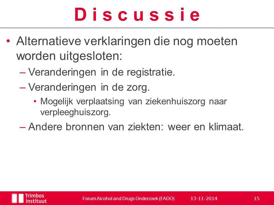 Alternatieve verklaringen die nog moeten worden uitgesloten: –Veranderingen in de registratie. –Veranderingen in de zorg. Mogelijk verplaatsing van zi