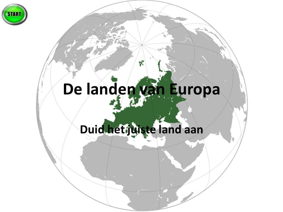 De landen van Europa Duid het juiste land aan