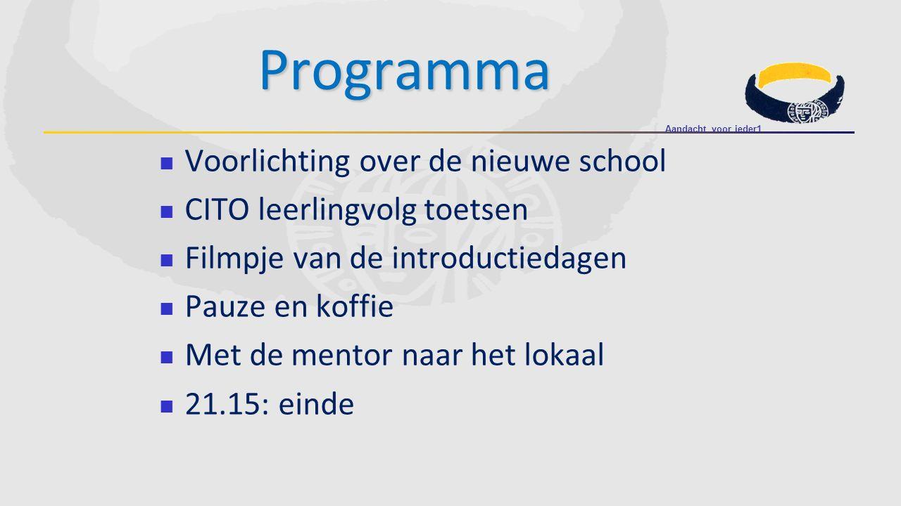 Programma Programma Voorlichting over de nieuwe school CITO leerlingvolg toetsen Filmpje van de introductiedagen Pauze en koffie Met de mentor naar he