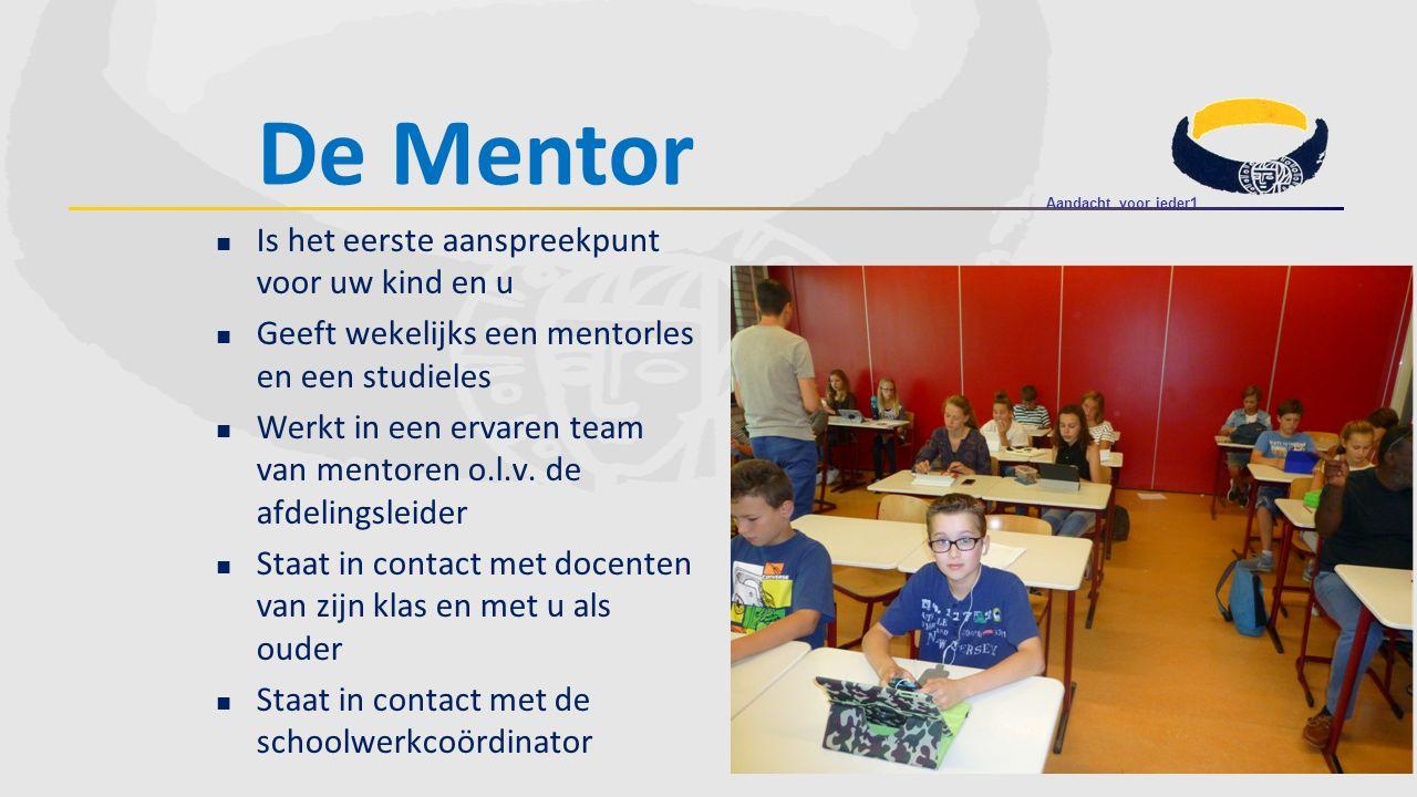 Is het eerste aanspreekpunt voor uw kind en u Geeft wekelijks een mentorles en een studieles Werkt in een ervaren team van mentoren o.l.v. de afdeling