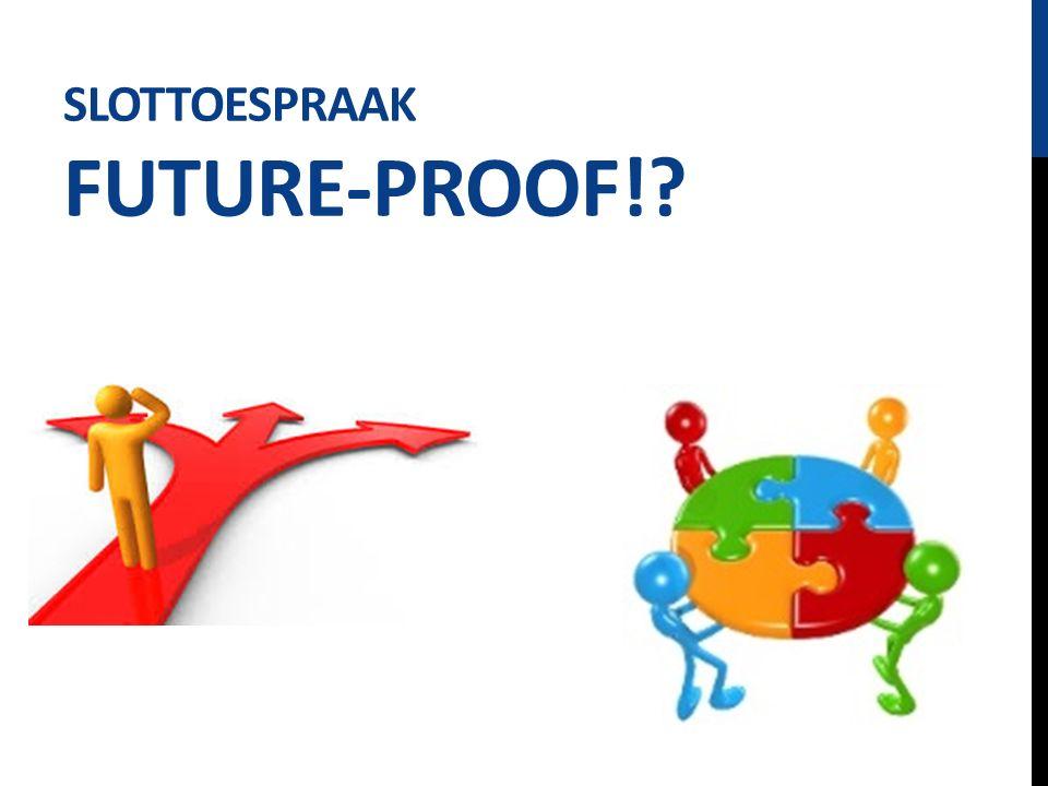 SLOTTOESPRAAK FUTURE-PROOF!?