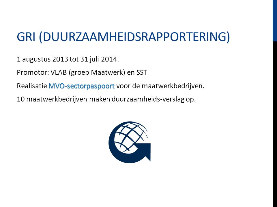 GRI (DUURZAAMHEIDSRAPPORTERING) 1 augustus 2013 tot 31 juli 2014.