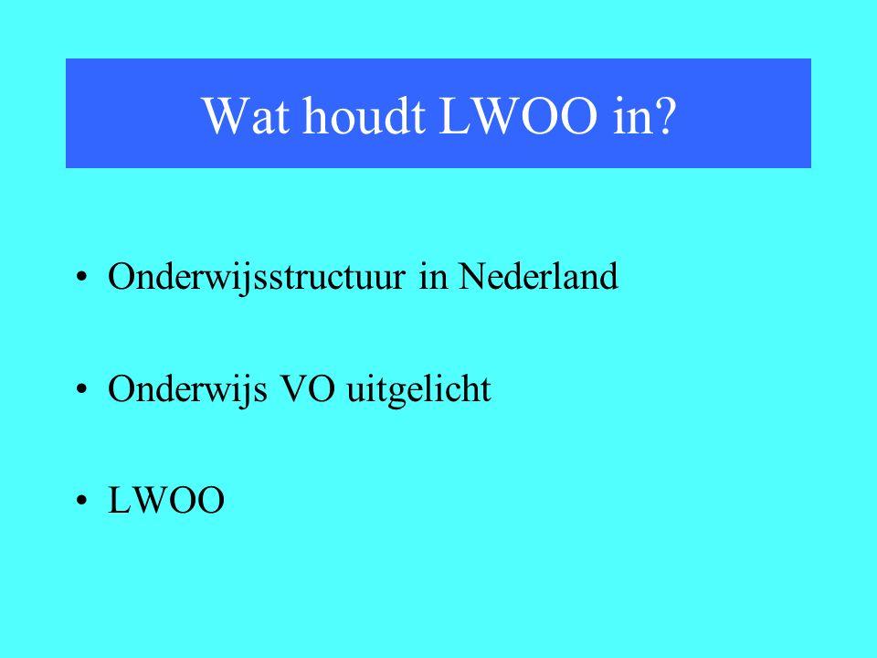 Onderwijsstructuur in Nederland Onderwijs VO uitgelicht LWOO Wat houdt LWOO in?
