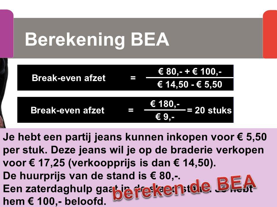Berekening BEA Retaileconomie hoofdstuk 1, paragraaf 1.7 Break-even afzet= exploitatiekosten brutowinst per artikel Je hebt een partij jeans kunnen in
