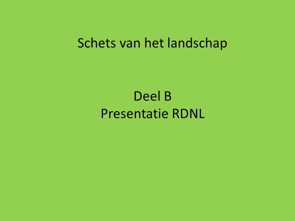 Schets van het landschap Deel B Presentatie RDNL