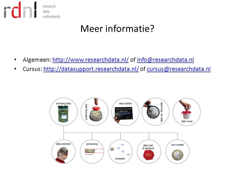 Meer informatie? Algemeen: http://www.researchdata.nl/ of info@researchdata.nlhttp://www.researchdata.nl/info@researchdata.nl Cursus: http://datasuppo