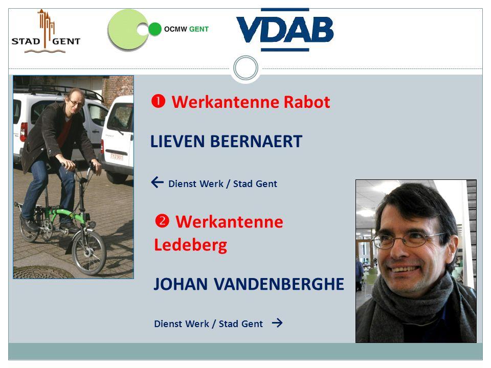  Werkantenne Rabot LIEVEN BEERNAERT ← Dienst Werk / Stad Gent  Werkantenne Ledeberg JOHAN VANDENBERGHE Dienst Werk / Stad Gent →