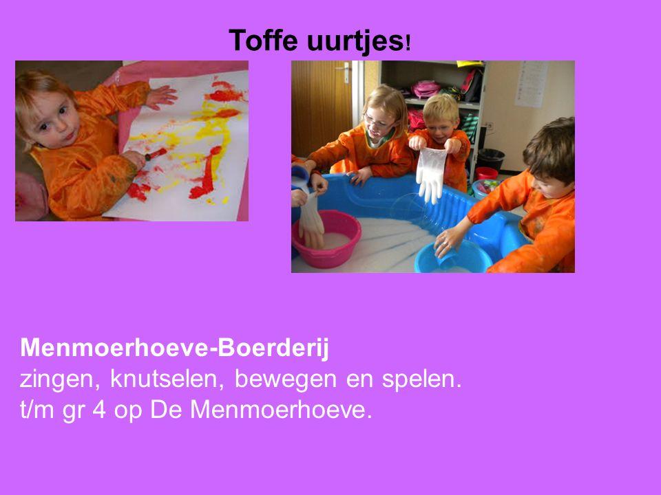 Menmoerhoeve-Boerderij zingen, knutselen, bewegen en spelen. t/m gr 4 op De Menmoerhoeve. Toffe uurtjes !