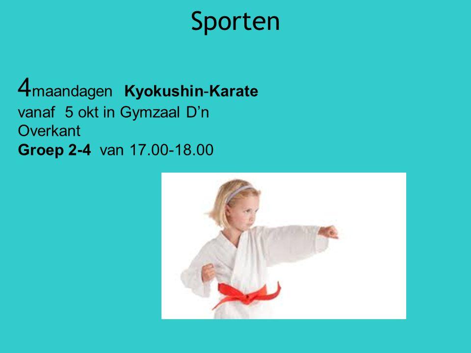 Sporten 4 maandagen Kyokushin-Karate vanaf 5 okt in Gymzaal D'n Overkant Groep 2-4 van 17.00-18.00