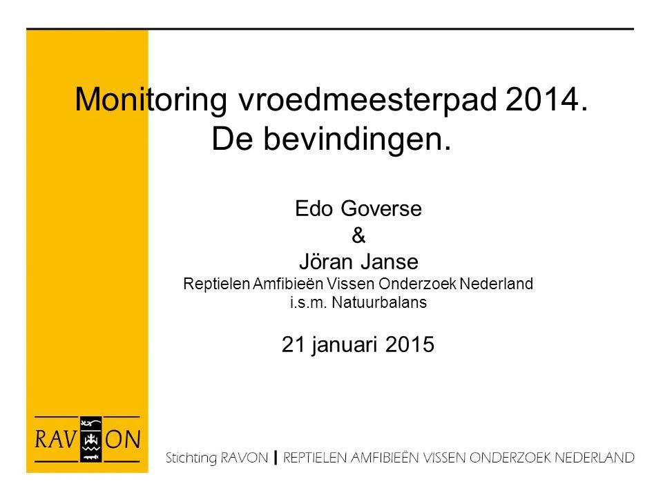 Monitoring vroedmeesterpad 2014. De bevindingen. Edo Goverse & Jöran Janse Reptielen Amfibieën Vissen Onderzoek Nederland i.s.m. Natuurbalans 21 janua