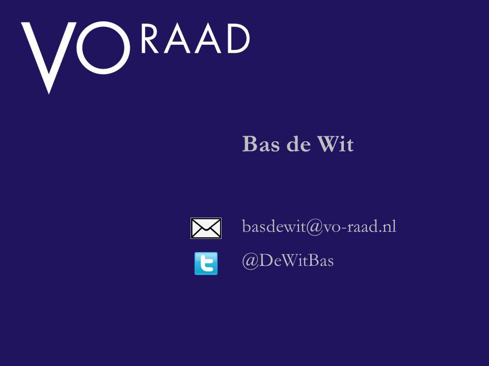 Bas de Wit basdewit@vo-raad.nl @DeWitBas