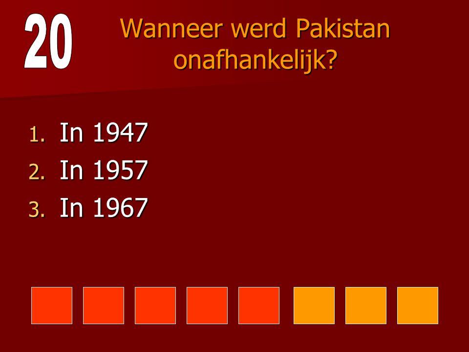 Tot welke godsdienst behoren de meeste mensen in Pakistan? 1. Het hindoeïsme 2. De islam 3. Het boedisme