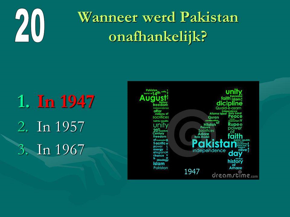 Tot welke godsdienst behoren de meeste mensen in Pakistan? 1.Het hindoeïsme 2.De islam 3.Het boedhisme