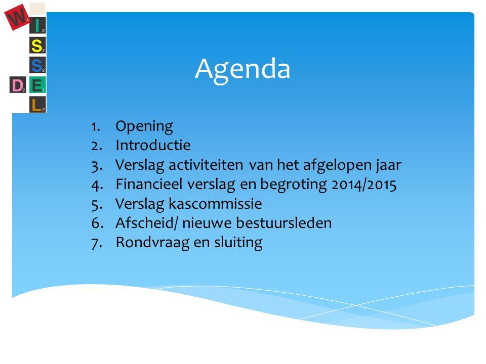 Agenda 1.Opening 2.Introductie 3.Verslag activiteiten van het afgelopen jaar 4.Financieel verslag en begroting 2014/2015 5.Verslag kascommissie 6.Afscheid/ nieuwe bestuursleden 7.Rondvraag en sluiting