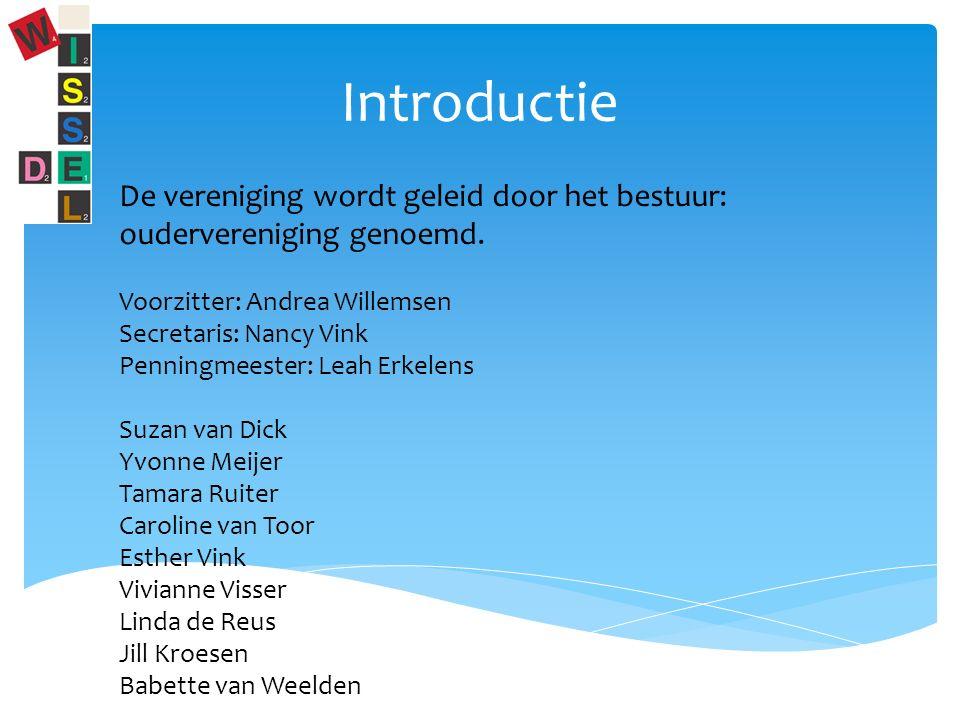 Introductie De vereniging wordt geleid door het bestuur: oudervereniging genoemd.