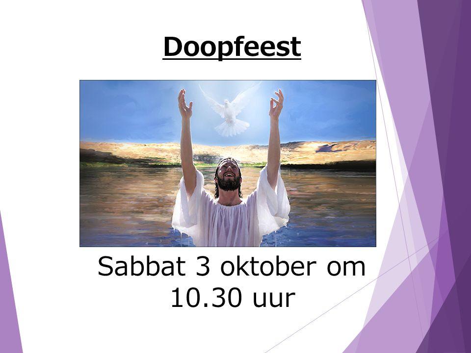 Doopfeest Sabbat 3 oktober om 10.30 uur