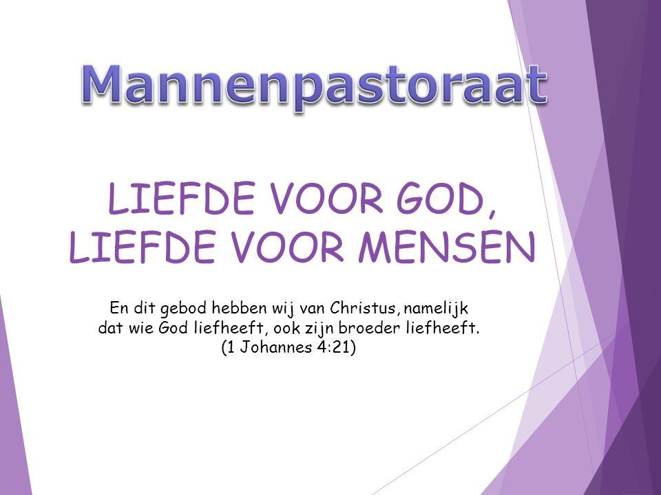 LIEFDE VOOR GOD, LIEFDE VOOR MENSEN En dit gebod hebben wij van Christus, namelijk dat wie God liefheeft, ook zijn broeder liefheeft.