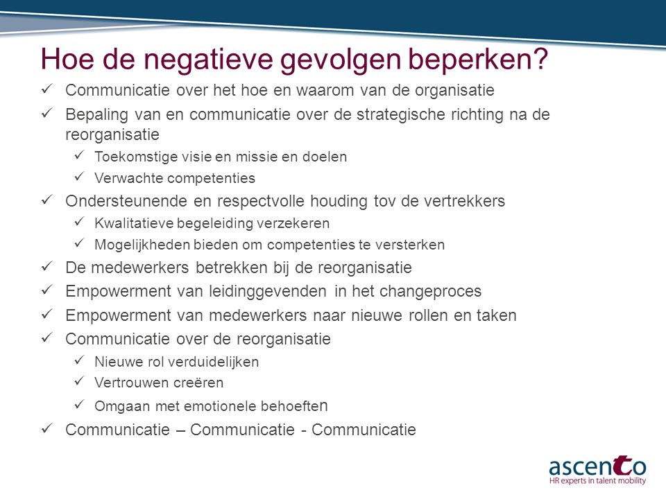 Hoe de negatieve gevolgen beperken? Communicatie over het hoe en waarom van de organisatie Bepaling van en communicatie over de strategische richting
