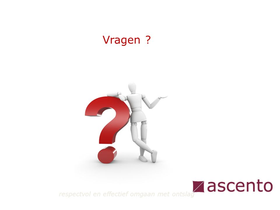 Els Jennen Ascento Leuven els.jennen@ascento.be T 016 31 44 14 M 0499 80 54 75@ascento.be Wil je graag meer weten ?