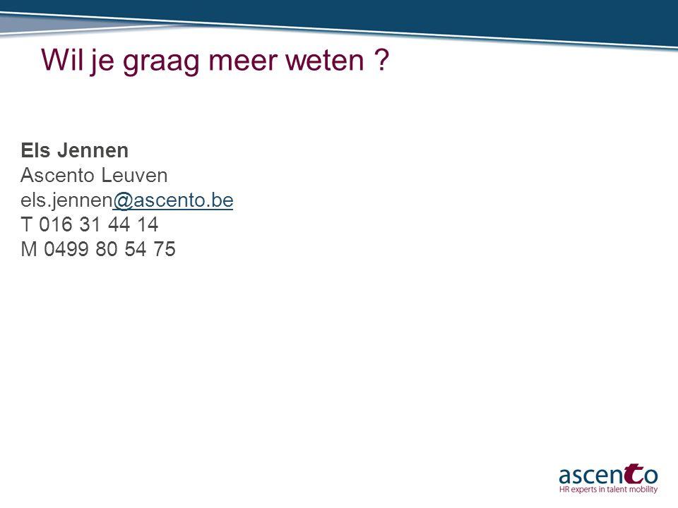 Els Jennen Ascento Leuven els.jennen@ascento.be T 016 31 44 14 M 0499 80 54 75@ascento.be Wil je graag meer weten ?