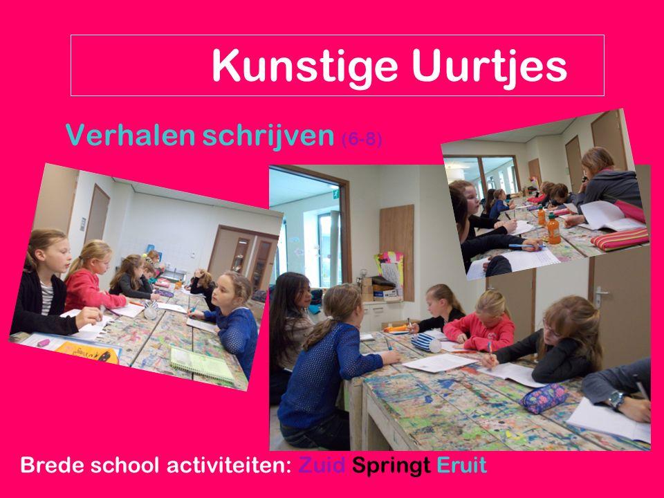 Verhalen schrijven (6-8) Kunstige Uurtjes Brede school activiteiten: Zuid Springt Eruit