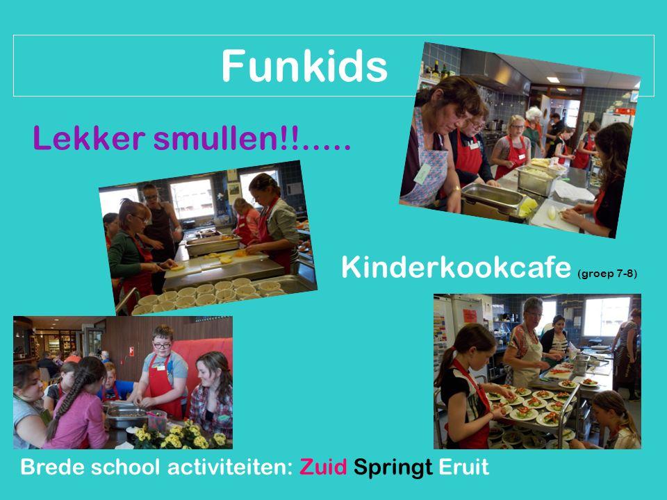 Brede school activiteiten: Zuid Springt Eruit Funkids Lekker smullen!!.....
