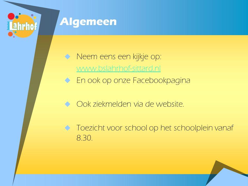 Algemeen  Neem eens een kijkje op: www.bslahrhof-sittard.nl  En ook op onze Facebookpagina  Ook ziekmelden via de website.
