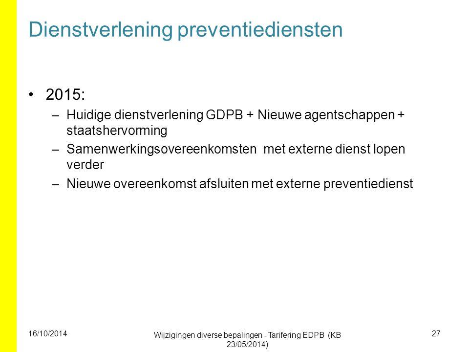 Dienstverlening preventiediensten 2015: –Huidige dienstverlening GDPB + Nieuwe agentschappen + staatshervorming –Samenwerkingsovereenkomsten met exter