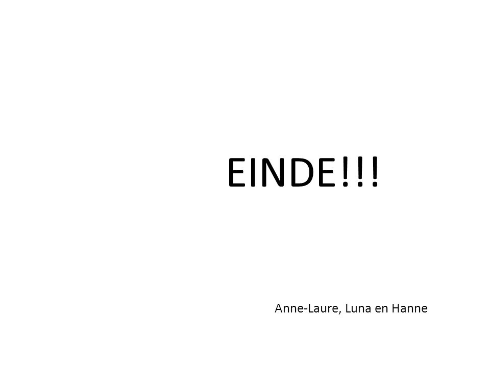 EINDE!!! Anne-Laure, Luna en Hanne