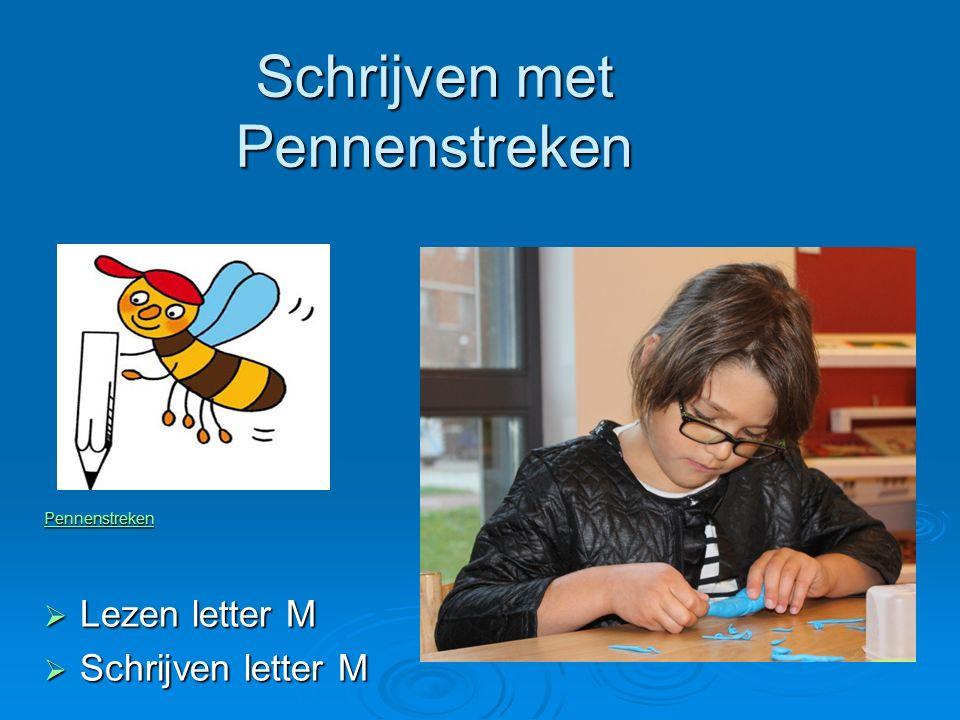 Pennenstreken  Lezen letter M  Schrijven letter M Schrijven met Pennenstreken