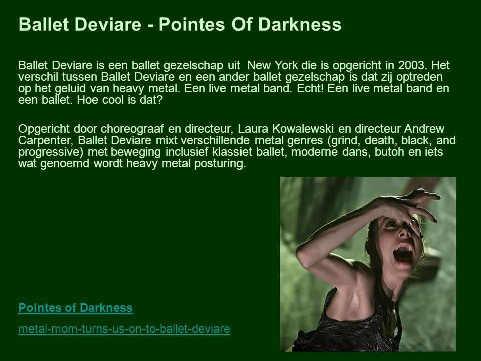 Ballet Deviare - Pointes Of Darkness Ballet Deviare is een ballet gezelschap uit New York die is opgericht in 2003.