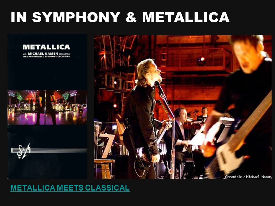 METALLICA MEETS CLASSICAL IN SYMPHONY & METALLICA