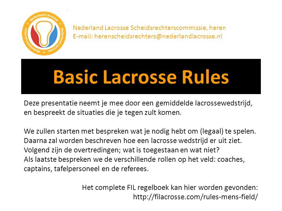 Basic Lacrosse Rules Deze presentatie neemt je mee door een gemiddelde lacrossewedstrijd, en bespreekt de situaties die je tegen zult komen. We zullen