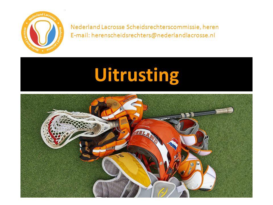 Uitrusting Nederland Lacrosse Scheidsrechterscommissie, heren E-mail: herenscheidsrechters@nederlandlacrosse.nl Die foto van die NL team gear