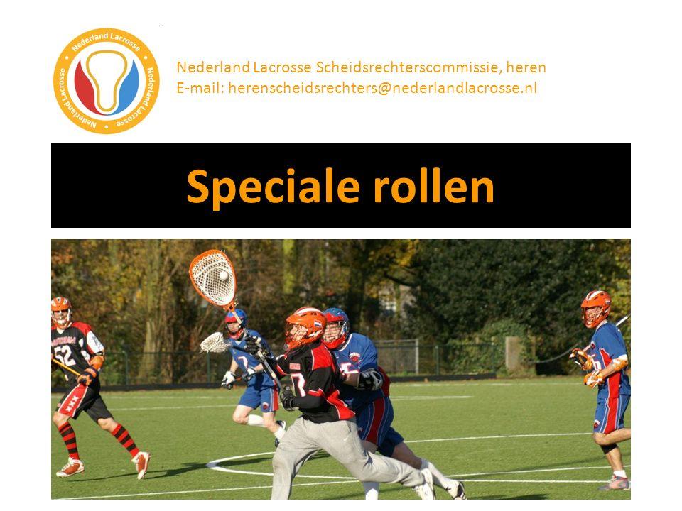 Speciale rollen Nederland Lacrosse Scheidsrechterscommissie, heren E-mail: herenscheidsrechters@nederlandlacrosse.nl