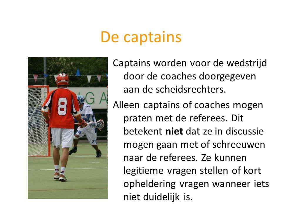 De captains Captains worden voor de wedstrijd door de coaches doorgegeven aan de scheidsrechters. Alleen captains of coaches mogen praten met de refer