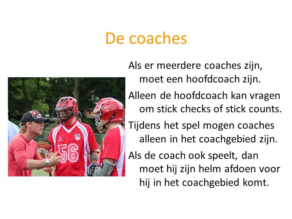 De coaches Als er meerdere coaches zijn, moet een hoofdcoach zijn. Alleen de hoofdcoach kan vragen om stick checks of stick counts. Tijdens het spel m