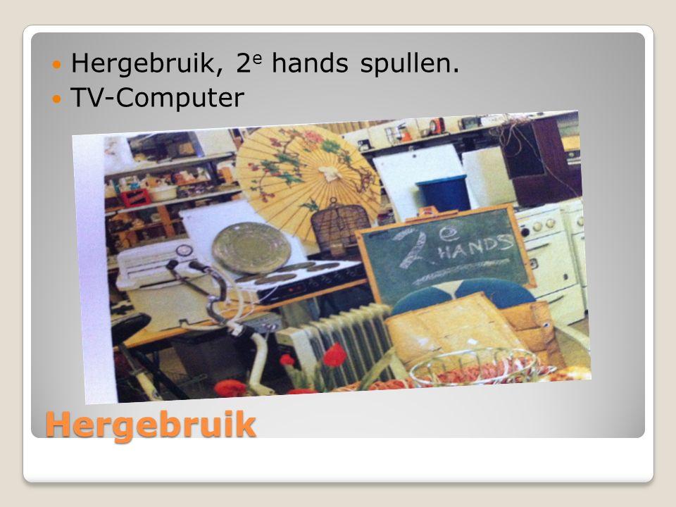 Hergebruik Hergebruik, 2 e hands spullen. TV-Computer