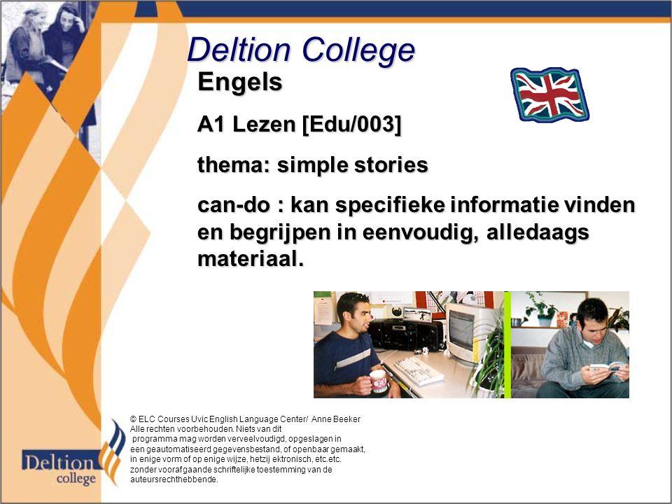 Deltion College Engels A1 Lezen [Edu/003] thema: simple stories can-do : kan specifieke informatie vinden en begrijpen in eenvoudig, alledaags materiaal.