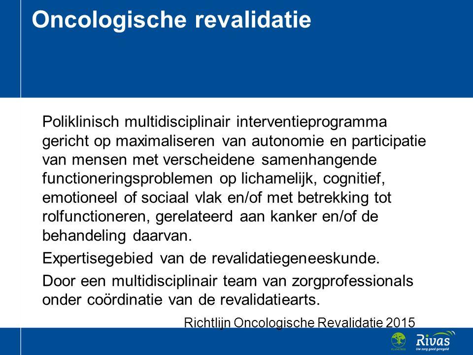 Poliklinisch multidisciplinair interventieprogramma gericht op maximaliseren van autonomie en participatie van mensen met verscheidene samenhangende functioneringsproblemen op lichamelijk, cognitief, emotioneel of sociaal vlak en/of met betrekking tot rolfunctioneren, gerelateerd aan kanker en/of de behandeling daarvan.