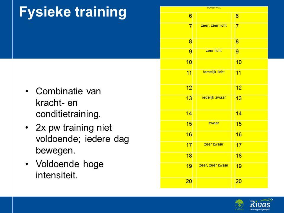 Combinatie van kracht- en conditietraining. 2x pw training niet voldoende; iedere dag bewegen. Voldoende hoge intensiteit. Fysieke training