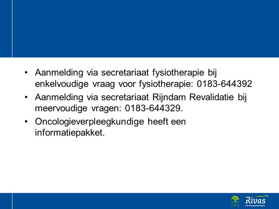 Aanmelding via secretariaat fysiotherapie bij enkelvoudige vraag voor fysiotherapie: 0183-644392 Aanmelding via secretariaat Rijndam Revalidatie bij meervoudige vragen: 0183-644329.