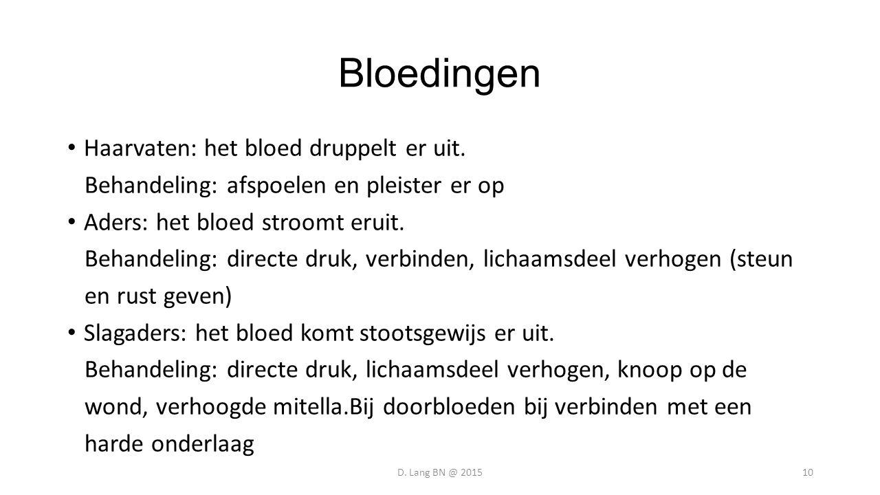 Bloedingen Haarvaten: het bloed druppelt er uit. Behandeling: afspoelen en pleister er op Aders: het bloed stroomt eruit. Behandeling: directe druk, v