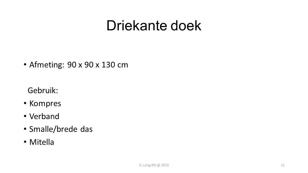 Driekante doek Afmeting: 90 x 90 x 130 cm Gebruik: Kompres Verband Smalle/brede das Mitella D. Lang BN @ 201511