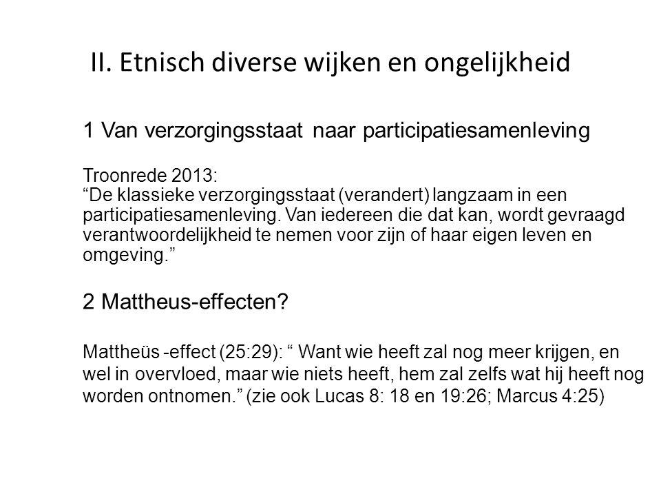 """II. Etnisch diverse wijken en ongelijkheid 1 Van verzorgingsstaat naar participatiesamenleving Troonrede 2013: """"De klassieke verzorgingsstaat (verande"""
