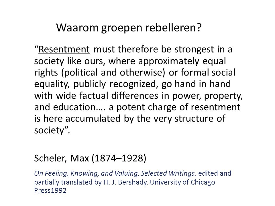 """Waarom groepen rebelleren? """"Resentment must therefore be strongest in a society like ours, where approximately equal rights (political and otherwise)"""