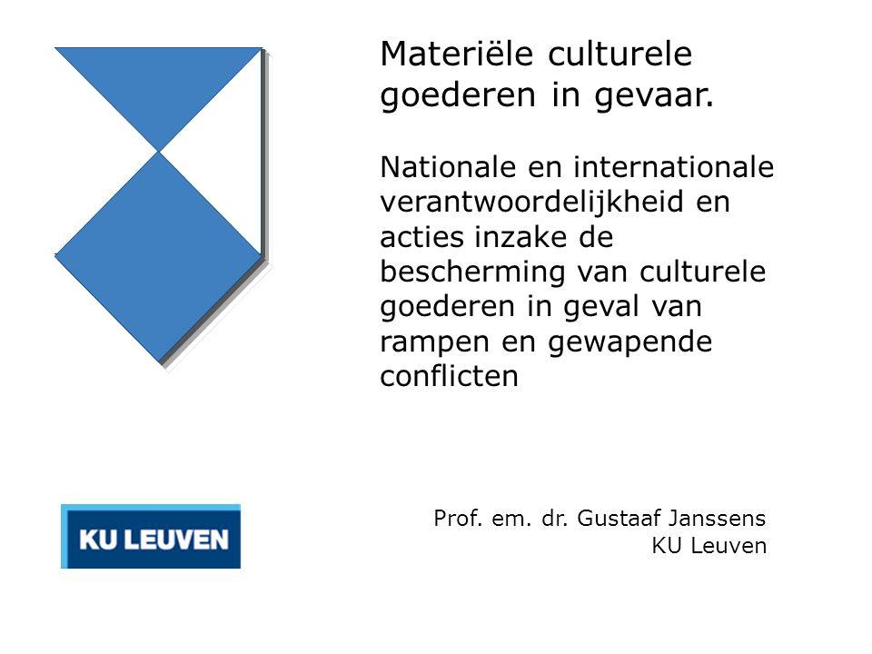 Materiële culturele goederen in gevaar. Nationale en internationale verantwoordelijkheid en acties inzake de bescherming van culturele goederen in gev